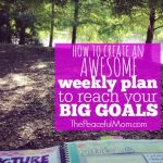 How to Create a Weekly Plan from Your Big Goals