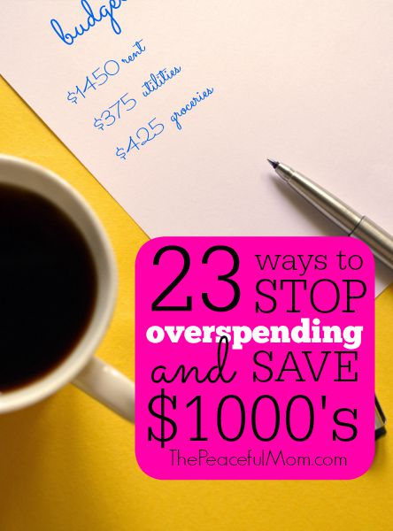 23 Simple Ways to Stop Overspending and Save 1000's -- The Peaceful Mom -