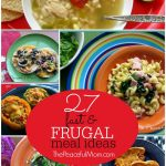 27 Fast & Frugal Meals
