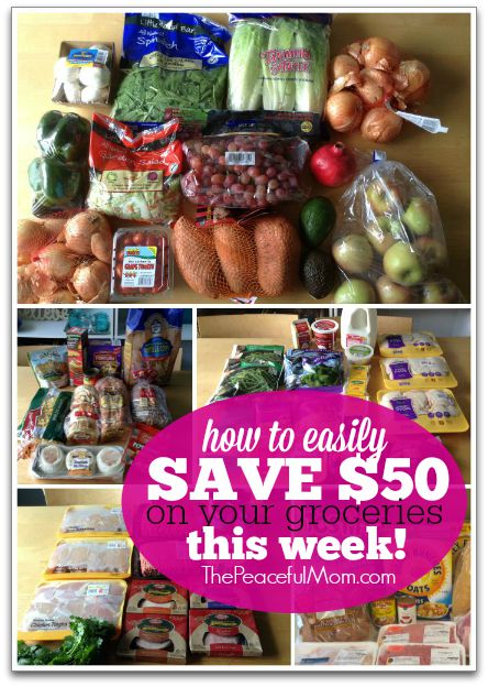 How to Easily Save $50 On Your Groceries This Week -- The Peaceful Mom