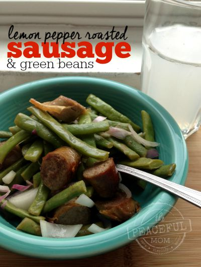 Lemon Pepper Roasted Sausage and Green Beans -- The Peaceful Mom