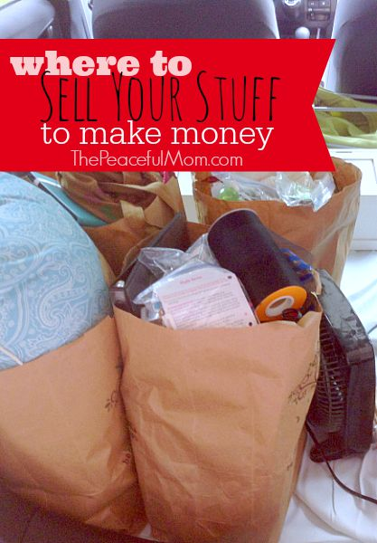 Where to Sell Your Stuff to Make Money & Declutter Your Home -- The Peaceful Mom