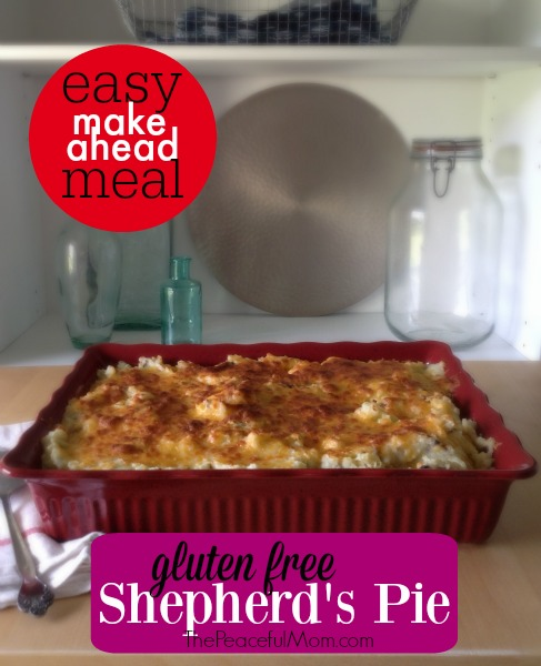 Gluten Free Shepherd's Pie -- Easy Make Ahead Meal from The Peaceful Mom