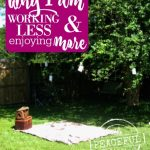 Why I Am Working Less and Enjoying More -- The Peaceful Mom