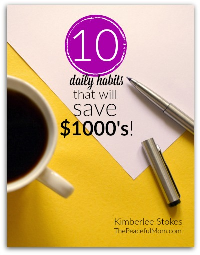10 Daily Habits to Save $1000's Mini eBook Cover 2 -- The Peaceful Mom