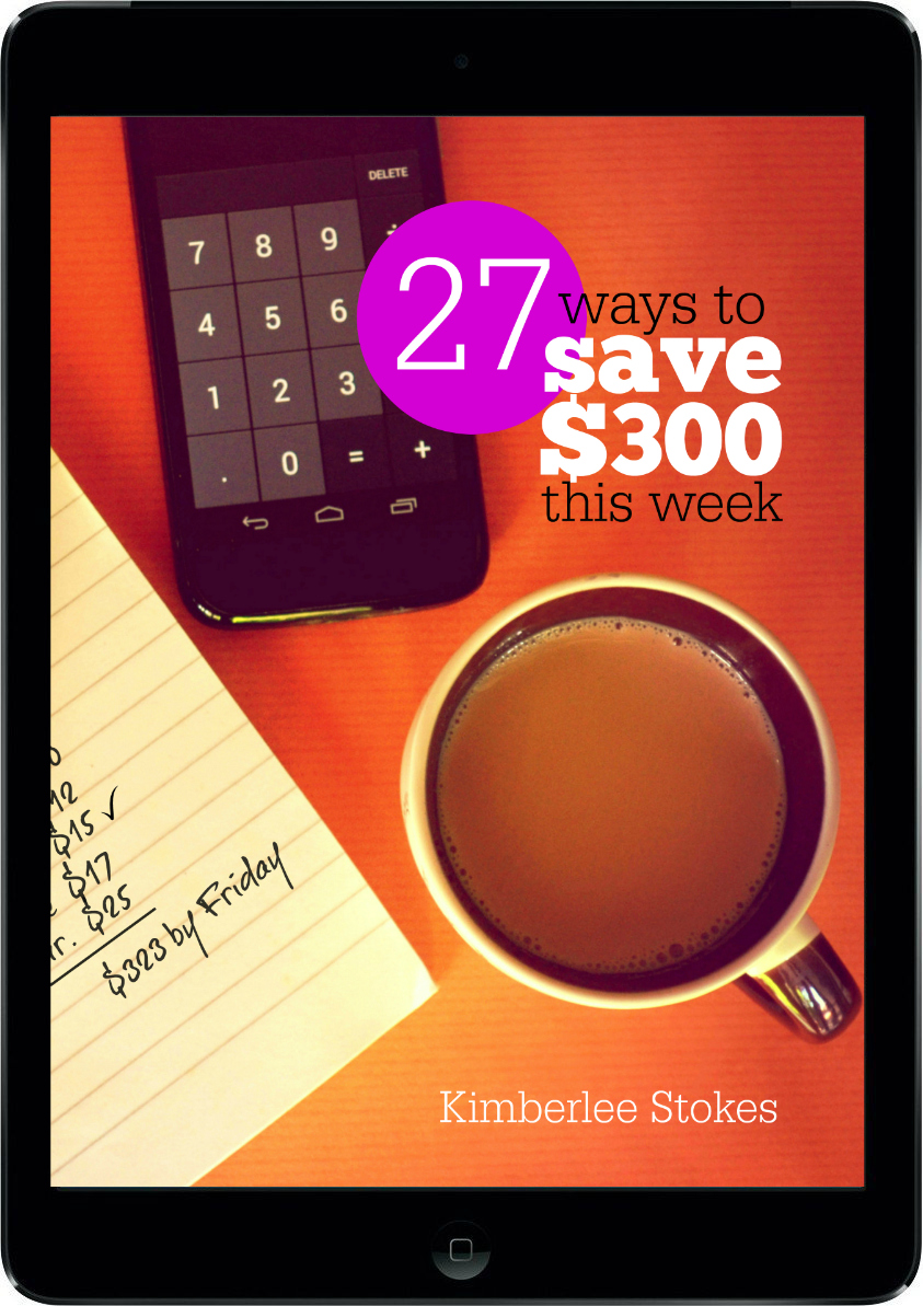 27 Ways to Save $300 This Week -- FREE ebook from ThePeacefulMom.com