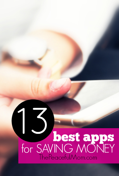 13 Best Apps for Saving Money -- The Peaceful Mom