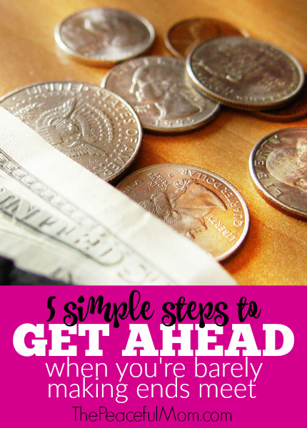 5 Simple Steps to Get Ahead When You're Barely Making Ends Meet -- The Peaceful Mom