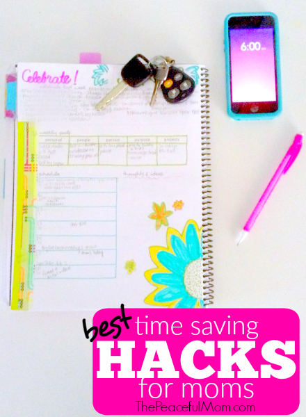 Top 5 Best Time Saving Hacks for Moms -- The Peaceful Mom