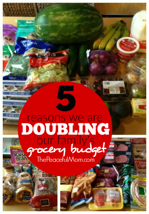 5 Reasons We're Doubling Our Grocery Budget -- The Peaceful Mom