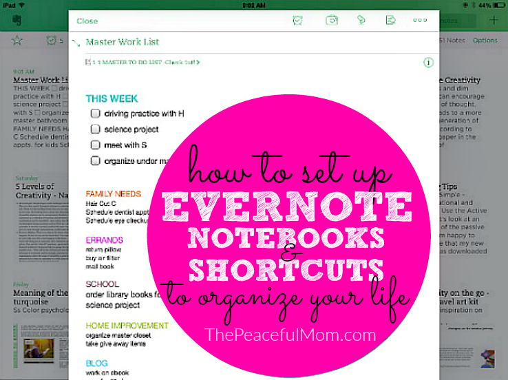 How to Organize with Evernote -- Setting up notebooks and shortcuts -- ThePeacefulMom.com