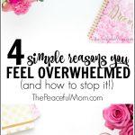 4 Reasons You've Got That Overwhelmed Feeling (Again!)