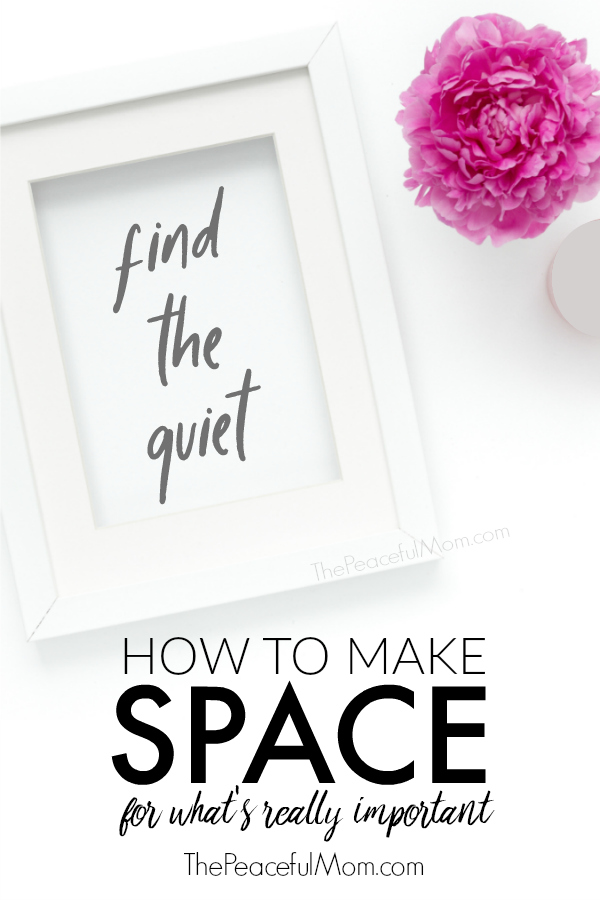 How to Destress Your Life By Creating Space -- from The Peaceful Mom